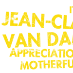 News Flash! - Jean-Claude Van Damme Appreciation Week Begins Now.